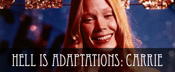 Hell is Adaptations: Carrie